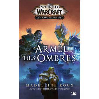 Warcraft World Of Warcraft L Armee Des Ombres Madeleine Roux Poche Achat Livre Ou Ebook Fnac