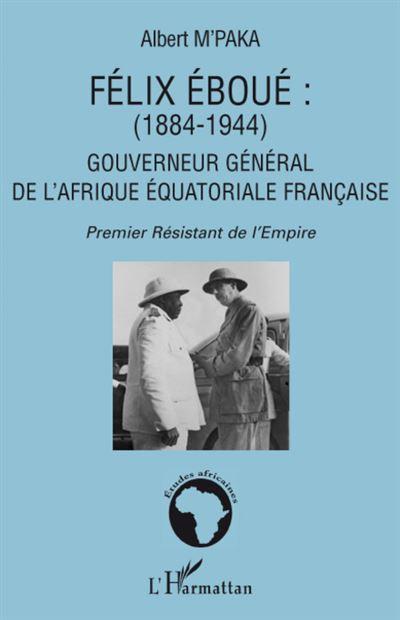 Felix Eboué, 1884-1944
