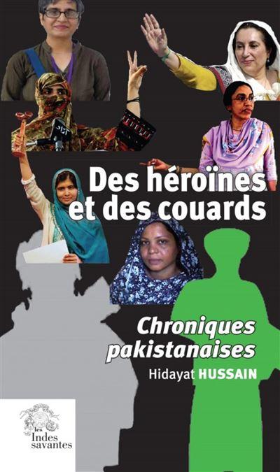 Des héroïnes et des couards chroniques pakistanaises