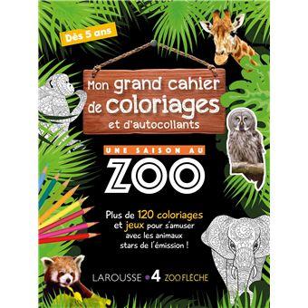 Une Saison Au Zoo Mon Grand Cahier De Coloriages Et D Autocollants