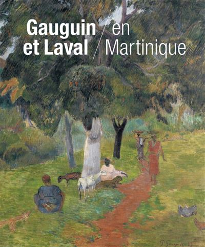 Gauguin et Laval à Martinique