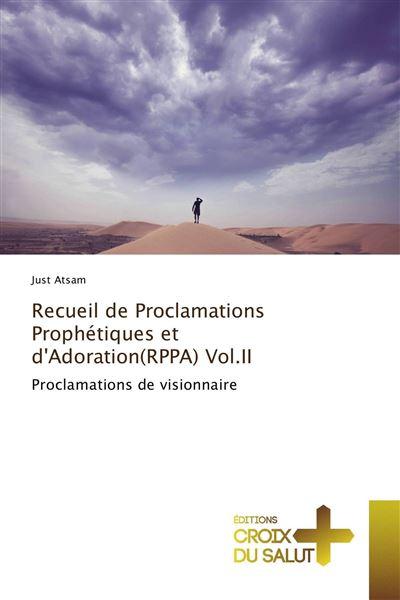 Recueil de proclamations prophétiques et d'adoration(rppa) vol.ii