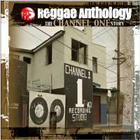 Reggae Anthology The Channel One story