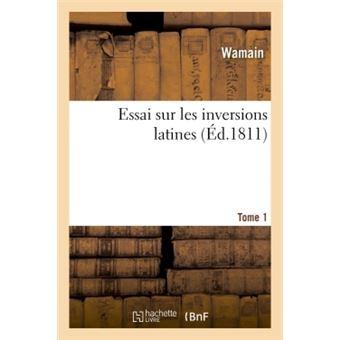 Essai sur les inversions latines, tome 1