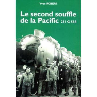 Le second souffle de la Pacific 231 G 558 - Yves Robert