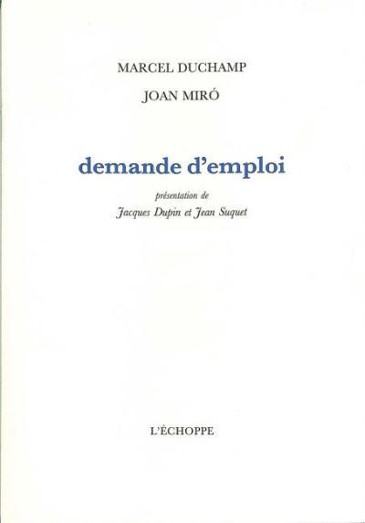 Marcel Duchamp et Joan Miro demande d'emploi