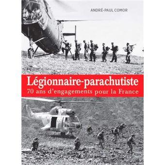 Legionnaires parachutistes 70 ans d'engagements pour la
