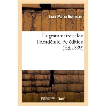 La grammaire selon l'Académie, 3e édition