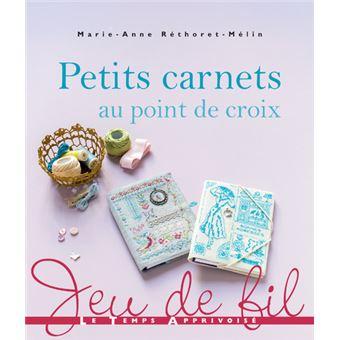 Petits carnets au point de croix - broché - Marie-Anne Réthoret-Mélin - Achat Livre | fnac