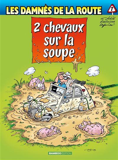 Les Damnés de la route - tome 7 - 2 Chevaux sur la soupe