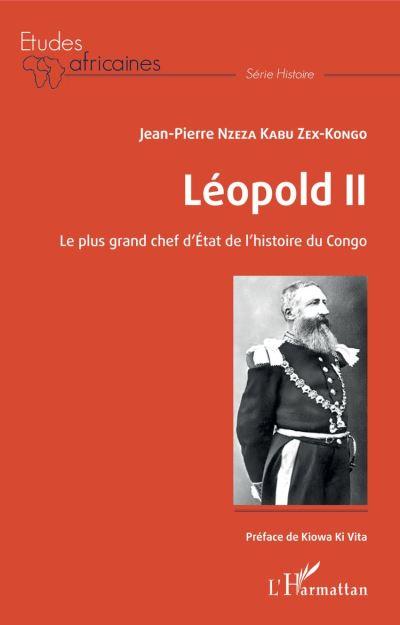 Léopold II Le plus grand chef d'Etat de l'histoire du Congo - 9782336855257 - 15,99 €