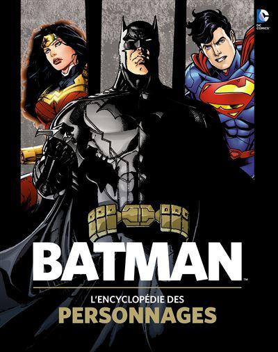 Batman, l'encyclopedie des personnages