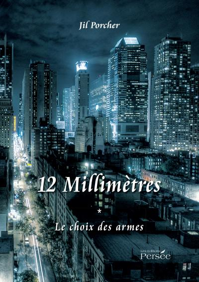 12 millimètres - Tome 1, le choix des armes