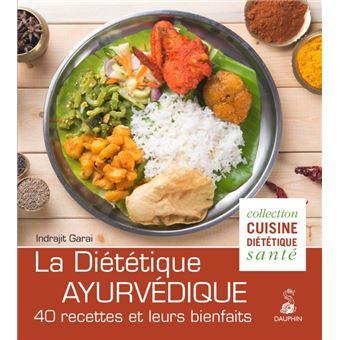 Dietetique Ayurvedique 40 Recettes Et Leurs Bienfaits Broche