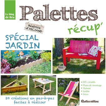 Palettes récup\' spécial jardin - cartonné - Béatrice D\'Asciano ...