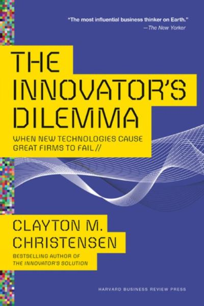 The Innovator's Dilemma - When New Technologies Cause Great Firms to Fail - 9781633691797 - 18,87 €