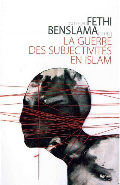 La Guerre des subjectivités en Islam