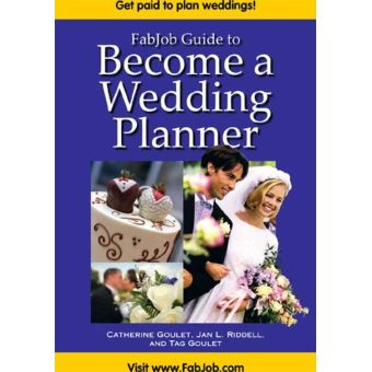 Fabjob Guide To Become A Wedding Planner Ebook Epub Catherine Goulet Jan L Riddell Tag Goulet Achat Ebook Fnac