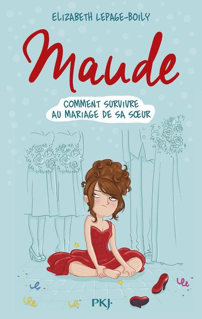 Maude - tome 2 Comment survivre au mariage de sa soeur