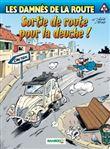 Les Damnés de la route - tome 10 - Sortie de route pour la deuche !