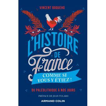 L'Histoire de France comme si vous y étiez ! - Du Paléolithique à nos jours
