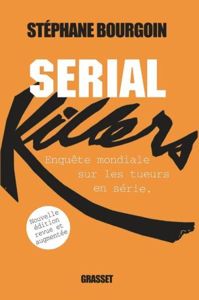 Serial Killers (Ned) - Enquête - 9782246852506 - 18,99 €