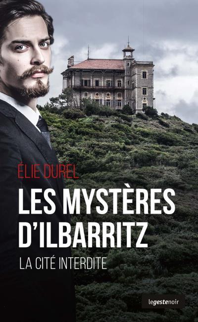 Mystères du Château d'Ilbarritz
