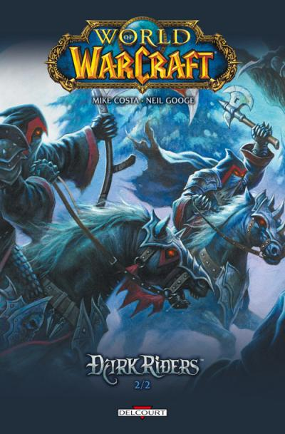 World of Warcraft - Dark riders Tome 02 : World of Warcraft - Dark Riders