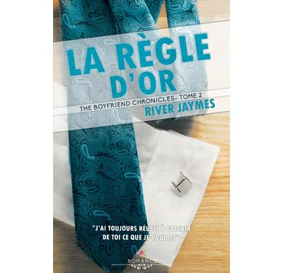 La règle d'or - The boyfriend chronicles