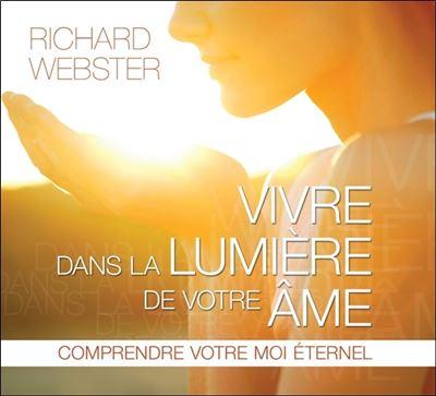 Vivre dans la lumière de votre âme - Livre audio 2 CD