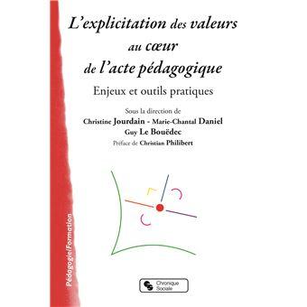 L'EXPLICITATION DES VALEURS AU COEUR DE L'ACTE PEDAGOGIQUE