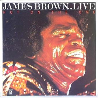 James Brown : Live hot on the one