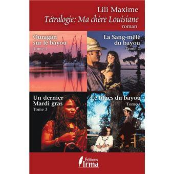 Tétralogie Ma chère Louisiane (French Edition)