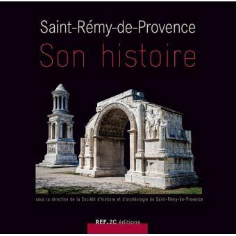 Saint Rémy de Provence, son histoire