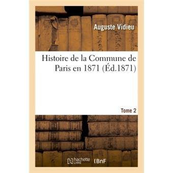 Histoire de la commune de paris en 1871 tome 2