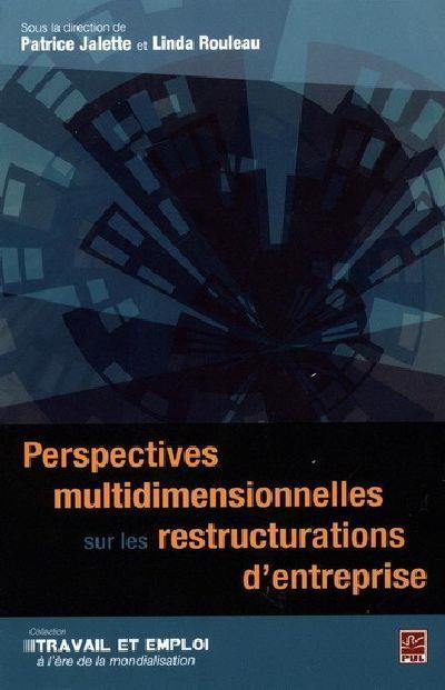 Perspectives multidimensionnelles sur les restructurations d'entreprise