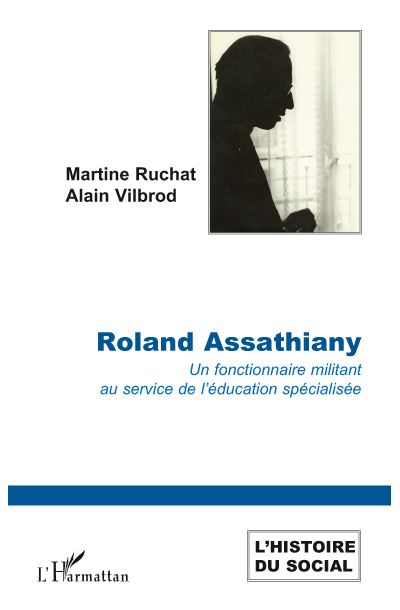 Roland Assathiany : un fonctionnaire militant au service de l'éducation spécialisée