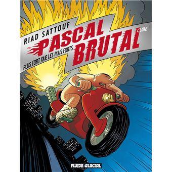 Pascal BrutalPascal Brutal - Plus fort que les forts