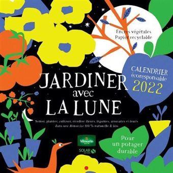 Calendrier Jardinage Lunaire 2022 Calendrier jardiner avec la lune 2022   Dernier livre de Rosenn Le