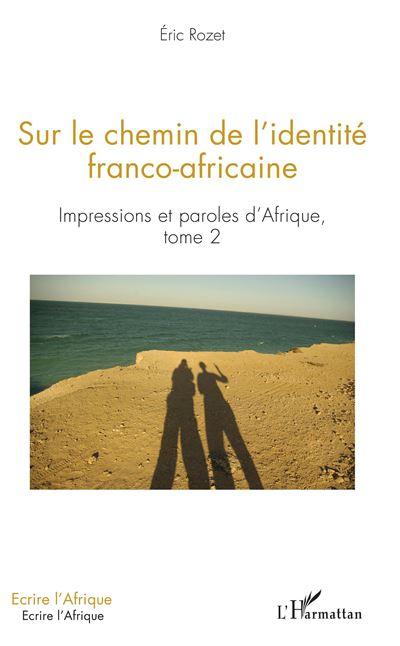 Sur le chemin de l'identité franco-africaine
