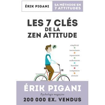 Les 7 Cles De La Zen Attitude Broche Erik Pigani Livre Tous Les Livres A La Fnac