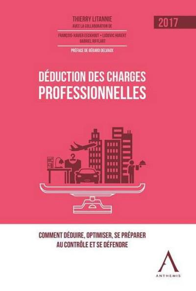 Deduction des charges professionnelles - 2017, 3ed ed