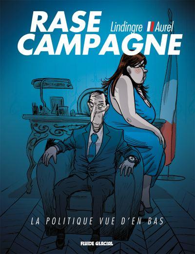 Rase campagne - La politique vue d'en bas