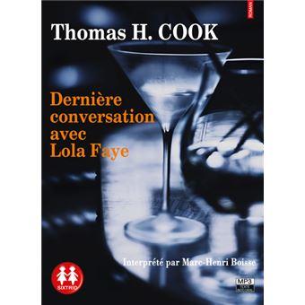 [Ebooks Audio] DERNIÈRE CONVERSATION AVEC LOLA FAYE de Thomas H.COOK