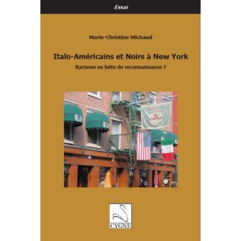 Italo-americains et noirs a new york racisme ou lutte de rec