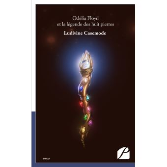 Odélia Floyd et la légende des huit pierres