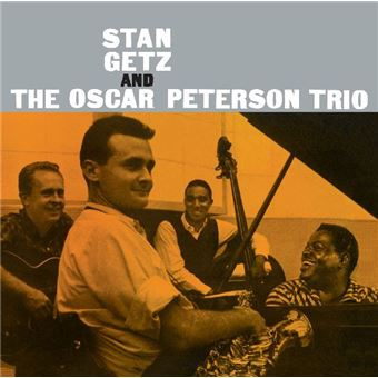 Stan getz/the oscar peterson trio