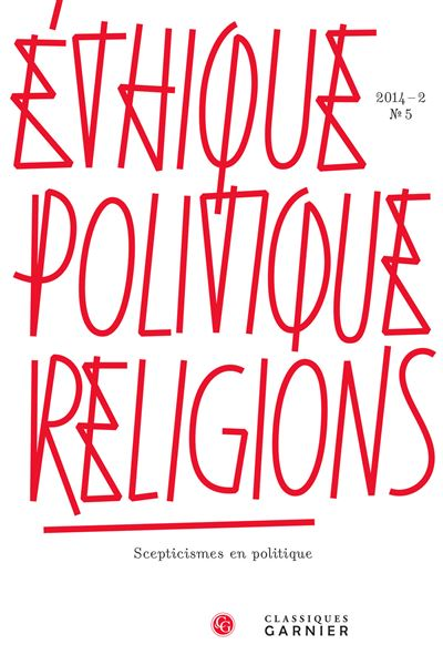 Éthique, politique, religions 2014 - 2, n° 5 - scepticismes en politique