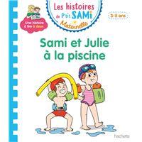 Les histoires de P'tit Sami Maternelle (3-4 ans) : Sami et Julie à la piscine