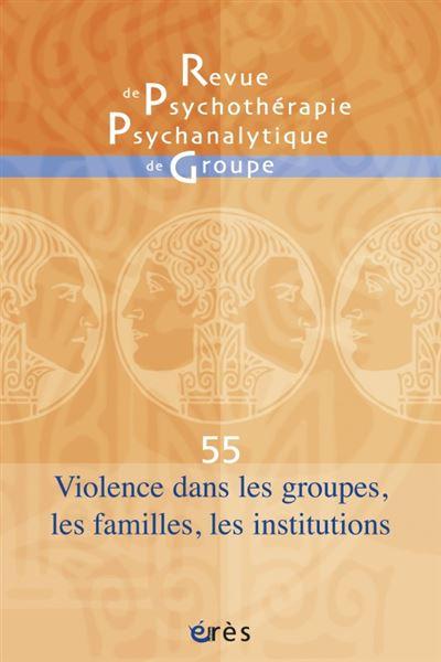 Angoisse et violences dans les groupes, les familles et les institutions
